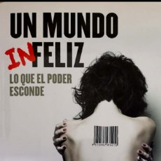 Libros: UN MUNDO INFELIZ, LO QUE EL PODER ESCONDE, POR BRUNO CARDEÑOSA.. Lote 174889242