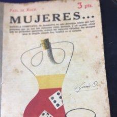 Libros: MUJERES - PAUL DE KOCK - NOVELA COMPLETA 1953. Lote 179381821