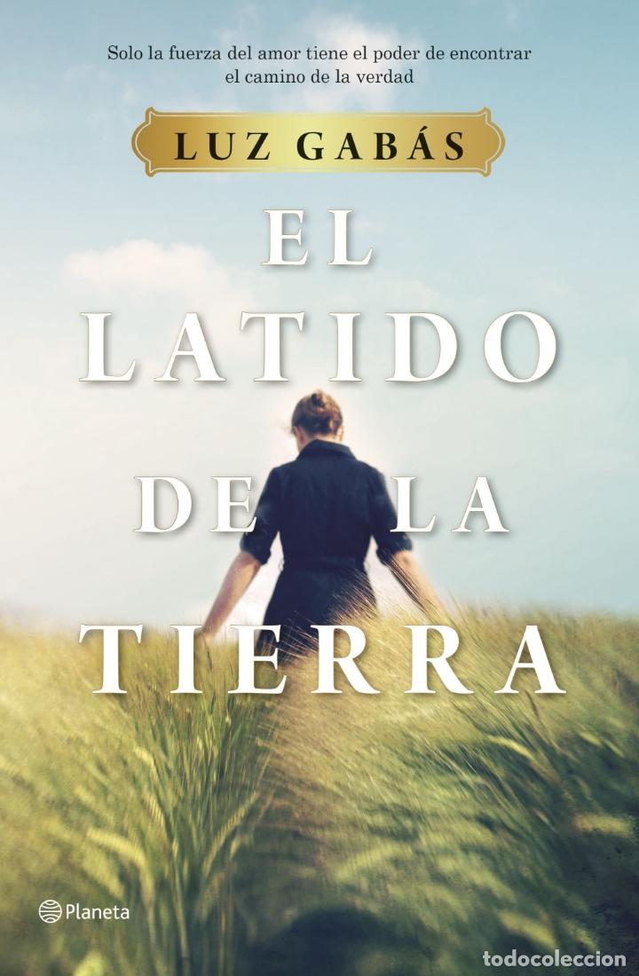 EL LATIDO DE LA TIERRA. LUZ GABÁS. (Libros Nuevos - Literatura - Narrativa - Novela Romántica)