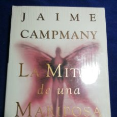 Libros: NUEVO EN EL PLÁSTICO. LA MITAD DE UNA MARIPOSA. JAIME CAMPMANY. TAPA DURA. Lote 179555497