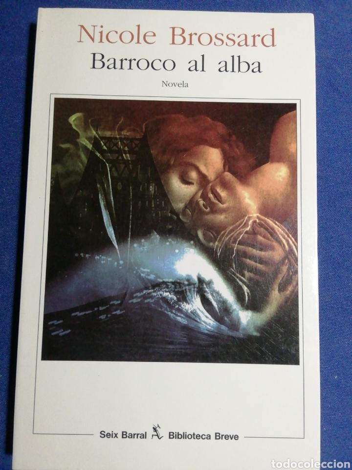 NUEVO. BARROCO AL ALBA. NICOLE BROSSARD. (Libros Nuevos - Literatura - Narrativa - Novela Romántica)
