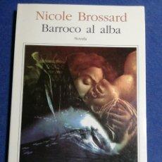 Libros: NUEVO. BARROCO AL ALBA. NICOLE BROSSARD.. Lote 180148975