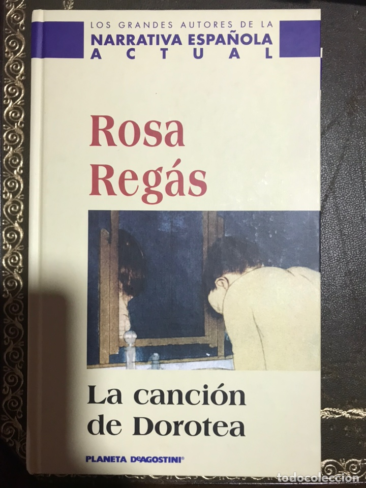 LA CANCIÓN DE DOROTEA. ROSA REGAS. (Libros Nuevos - Literatura - Narrativa - Novela Romántica)