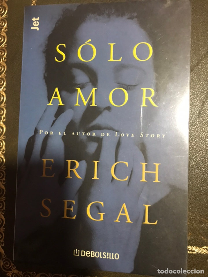 SÓLO AMOR ERICH SEGAL (Libros Nuevos - Literatura - Narrativa - Novela Romántica)
