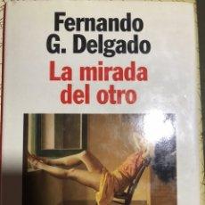 Libros: LA MIRADA DEL OTRO FERNANDO DELGADO. Lote 183610458