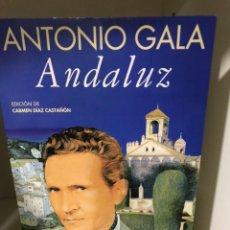 Libros: ANDALUZ ANTONIO GALA. Lote 183694746