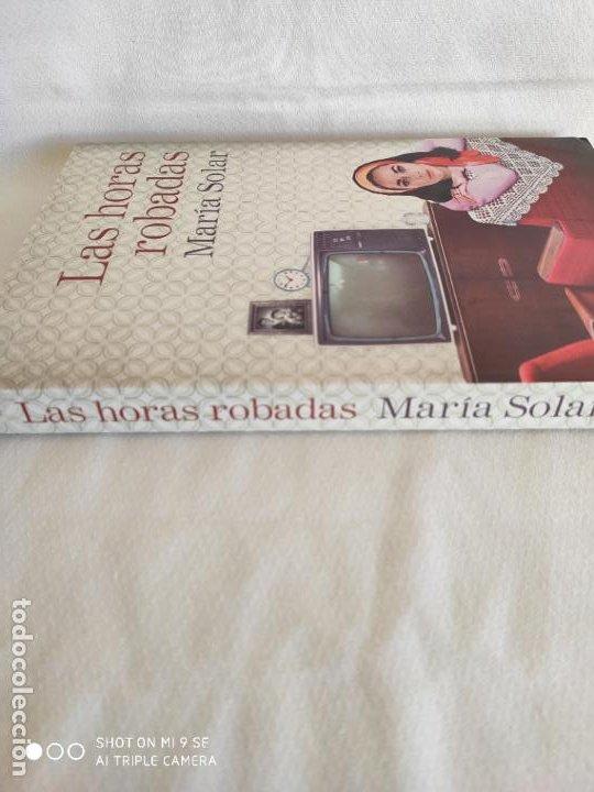 Libros: LAS HORAS ROBADAS.2016.MARIA SOLAR - Foto 5 - 191148907