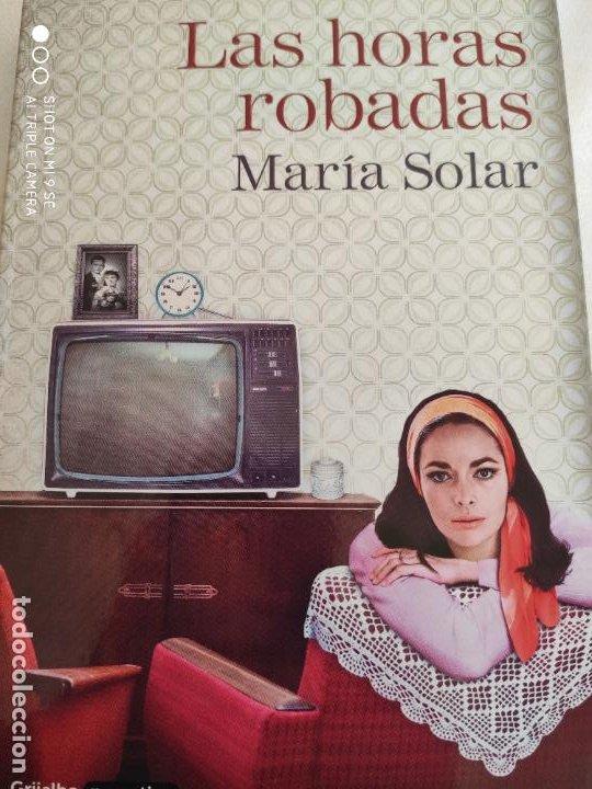 LAS HORAS ROBADAS.2016.MARIA SOLAR (Libros Nuevos - Literatura - Narrativa - Novela Romántica)