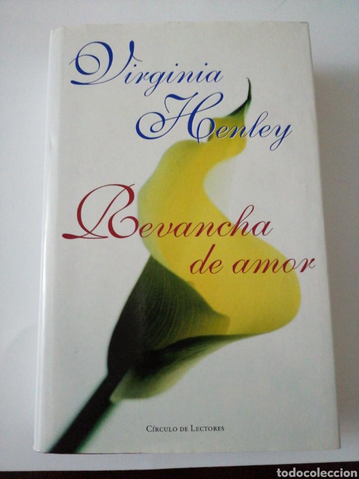 REVANCHA DE AMOR. VIRGINIA HENLEY (Libros Nuevos - Literatura - Narrativa - Novela Romántica)