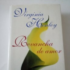 Libros: REVANCHA DE AMOR. VIRGINIA HENLEY. Lote 191733606