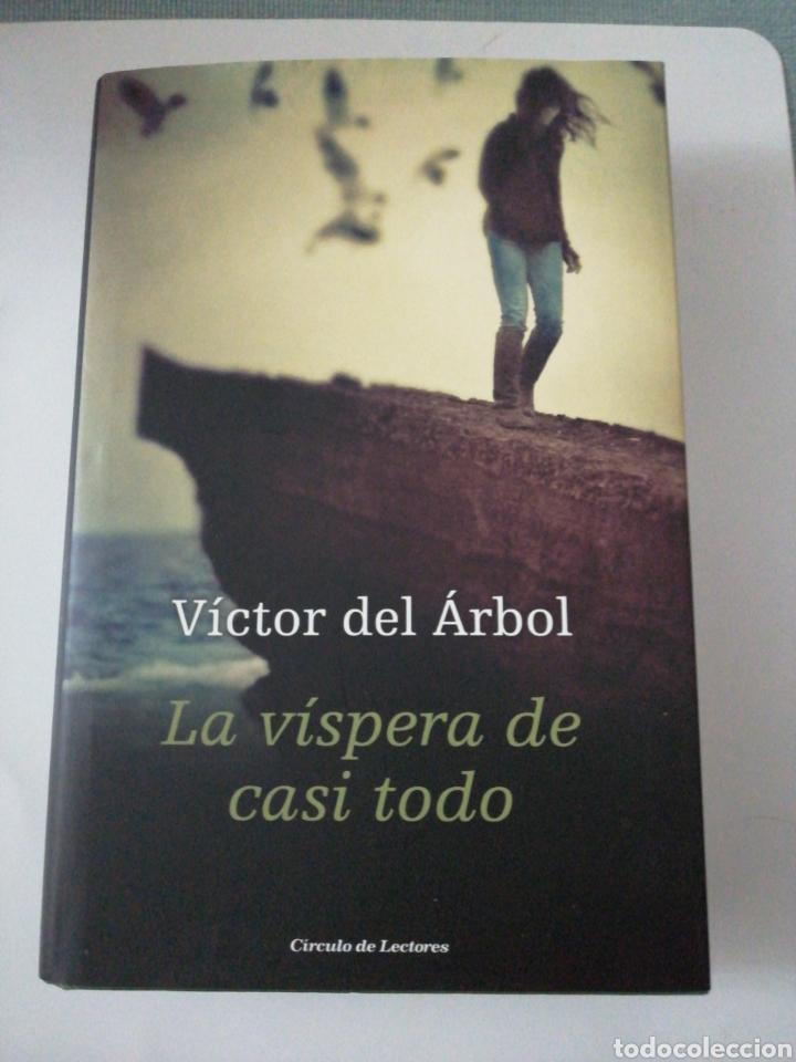 LA VISPERA DE CASI TODO. VÍCTOR DEL ARBOL (Libros Nuevos - Literatura - Narrativa - Novela Romántica)