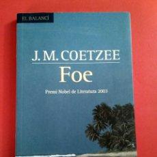 Libros: FOE - J.M. COETZEE, EN CATALÀ, TRAD. DOLORS UDINA, ED. 62, 2004. Lote 197393955