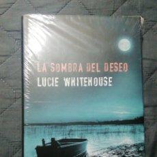 Libros: NUEVO EN EL PLÁSTICO. LA SOMBRA DEL DESEO. LUCIE WHITEHOUSE. TAPA DURA. Lote 198259568