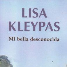 Libros: MI BELLA DESCONOCIDA DE LISA KLEYPAS - PENGUIN RANDOM HOUSE, 2019 (NUEVO). Lote 198786086