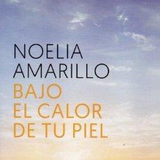 Libros: BALO EL CALOR DE TU PIEL DE NOELIA AMARILLO - ROCA EDITORIAL (NUEVO). Lote 198792637