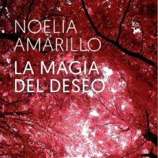 Libros: LA MAGIA DEL DESEO DE NOELIA AMARILLO - ROCA EDITORIAL (NUEVO). Lote 198800530