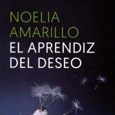 Libros: EL APRENDIZ DEL DESEO DE NOELIA AMARILLO - ROCA EDITORIAL (NUEVO). Lote 198800848