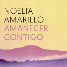 Libros: AMANECER CONTIGO DE NOELIA AMARILLO - ROCA EDITORIAL (NUEVO). Lote 198801086