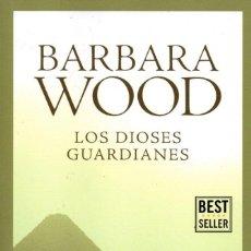 Libros: LOS DIOSES GUARDIANES DE BARBARA WOOD - PENGUIN RANDOM HOUSE, 2017 (NUEVO). Lote 198801555