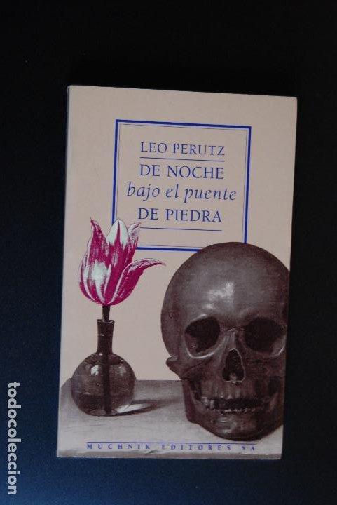 6- LEO PERUTZ - DE NOCHE BAJO EL PUENTE DE PIEDRA - MUCHNIK, 1991 (Libros Nuevos - Literatura - Narrativa - Novela Romántica)