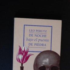 Libros: 6- LEO PERUTZ - DE NOCHE BAJO EL PUENTE DE PIEDRA - MUCHNIK, 1991. Lote 198934008