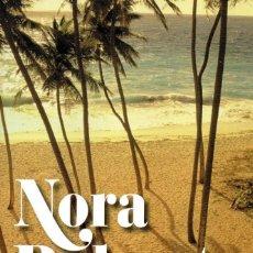 Libros: LOTE DE 6 LIBROS DE NORA ROBERTS - TITULOS A ELEGIR ENTRE 8 DISPONIBLES (NUEVOS). Lote 199459715