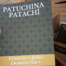 Libros: PATUCHINA-PATACHI (UNA HISTORIA DE AMOR Y DANZA), FRANCISCO JULIO DONOSO. Lote 205141487