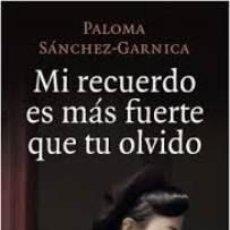 Libros: MI RECUERDO ES MAS FUERTE QUE TU OLVIDO. PALOMA SANCHEZ GARNICA PLANETA 2018. Lote 206146353