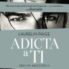 Libros: ADICTA A TI. Lote 210003560