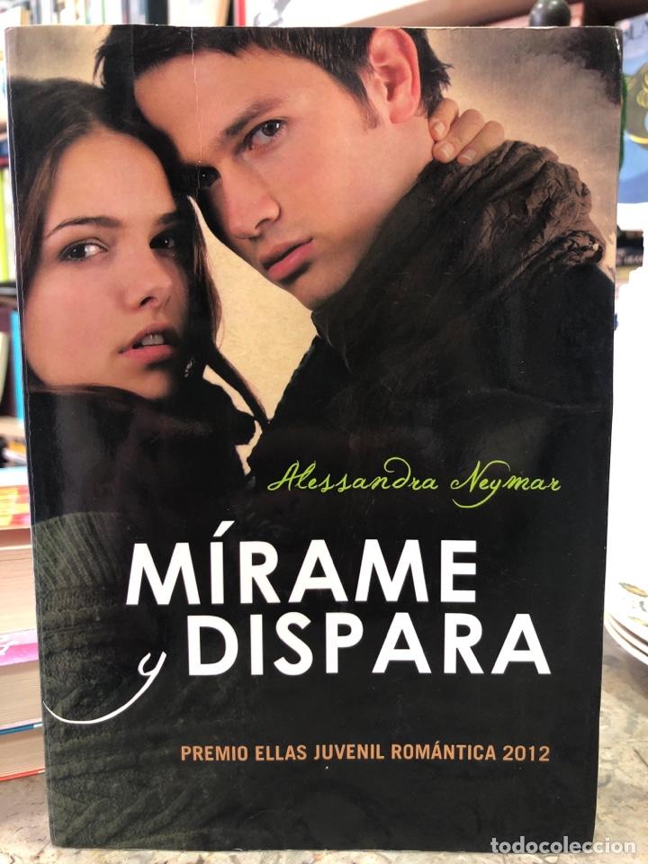 MÍRAME Y DISPARA (Libros Nuevos - Literatura - Narrativa - Novela Romántica)
