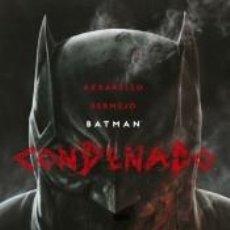 Libros: BATMAN: CONDENADO. Lote 211637949
