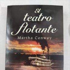 Libros: EL TEATRO FLOTANTE. MARTHA CONWAY. 2017.. Lote 214048918