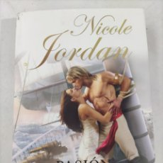 Libros: PASIÓN. NICOLE JORDAN. ESENCIA. 2007. CON MARCAPÁGINAS.. Lote 214049157