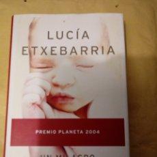 Libros: UN MILAGRO EN EQUILIBRIO DE LUCIA ETXEBARRIA(PREMIO PLANETA).. Lote 215036398