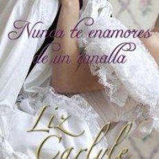 Libros: NARRATIVA ROMÁNTICA. NUNCA TE ENAMORES DE UN CANALLA - LIZ CARLYLE. Lote 45684940