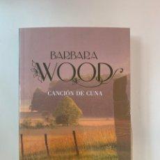 Libros: BARBARA WOOD - CANCIÓN DE CUNA - NUEVO. Lote 217955165