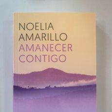 Libros: NOELIA AMARILLO - AMANECER CONTIGO - NUEVO. Lote 217956056