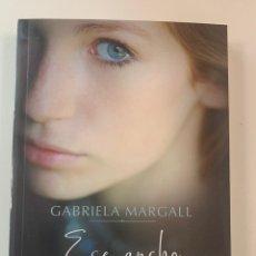 Libros: GABRIELA MARGALL - ESE ANCHO RÍO ENTRE NOSOTROS - LIBRO NUEVO. Lote 217983976