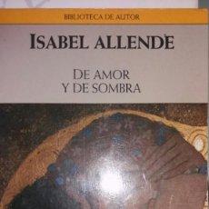 Libros: DE AMOR Y SOMBRA - ISABEL ALLENDE. Lote 218383030