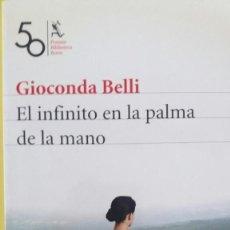 Libros: EL INFINITO EN LA PALMA DE LA MANO - GIOCONDA BELLI. Lote 218383166