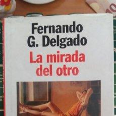 Libros: LA MIRADA DEL OTRO - FERNANDO DELGADO. Lote 218383320
