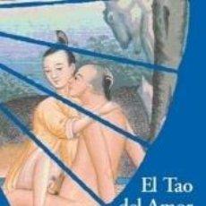 Libros: EL TAO DEL AMOR, EL SEXO Y LA LARGA VIDA. Lote 222313681