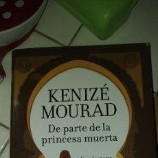 Libros: DE PARTE DE LA PRINCESA MUERTA.KENIZE MOURADT. Lote 222379165