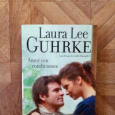 Libros: LAURA LEE GUHRKE - AMOR CON CONDICIONES. Lote 222747581