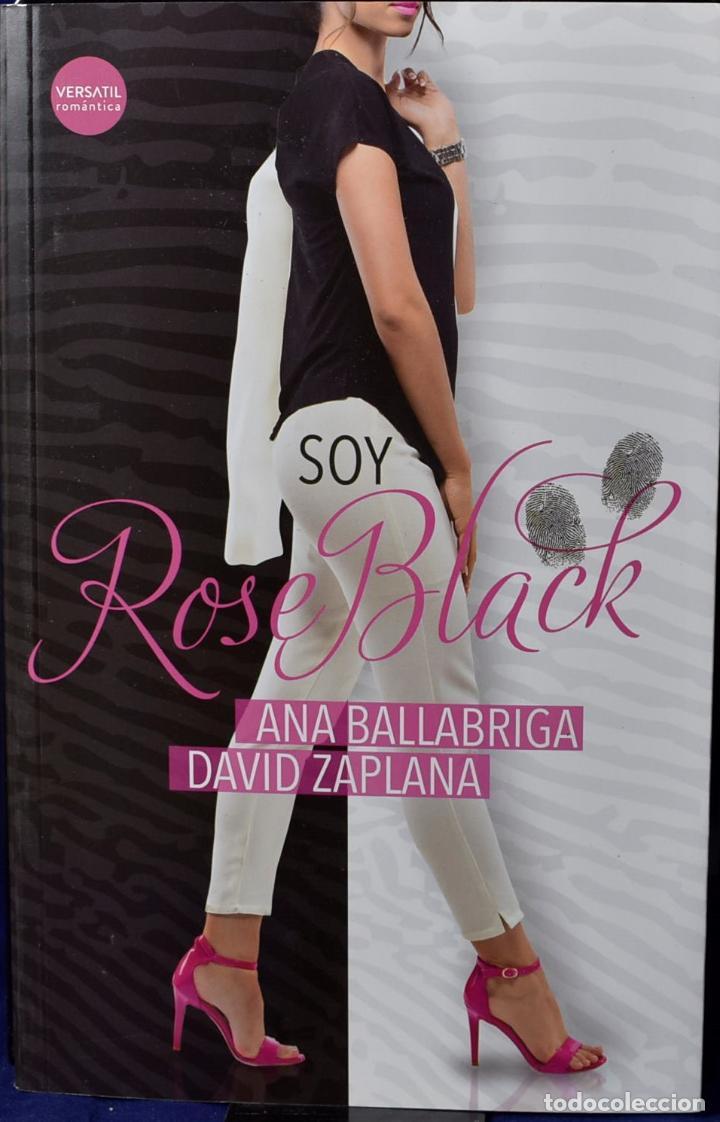 SOY ROSE BLACK (ROMÁNTICA) - BALLABRIGA, ANA; ZAPLANA, DAVID (Libros Nuevos - Literatura - Narrativa - Novela Romántica)