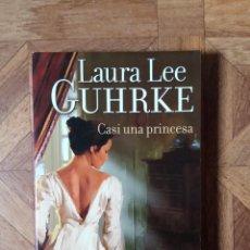 Libros: LAURA LEE GUHRKE - CASI UNA PRINCESA. Lote 228254820