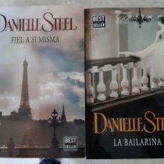 Libros: DANIELLE STEEL. LA BAILARINA. FIEL A SI MISMA. Lote 228694385
