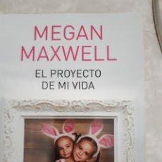 Libros: EL PROYECTO DE MI VIDA.MEGAN MAXWELL. Lote 231015600
