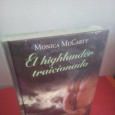 Libros: EL HIGHLANDER TRAICIONADO - MÓNICA MCCARTY - RBA - PRECINTADO. Lote 231824925