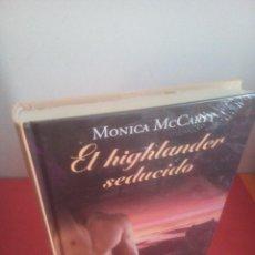 Libros: EL HIGHLANDER SEDUCIDO - MÓNICA MCCARTY - RBA - PRECINTADO. Lote 231835105